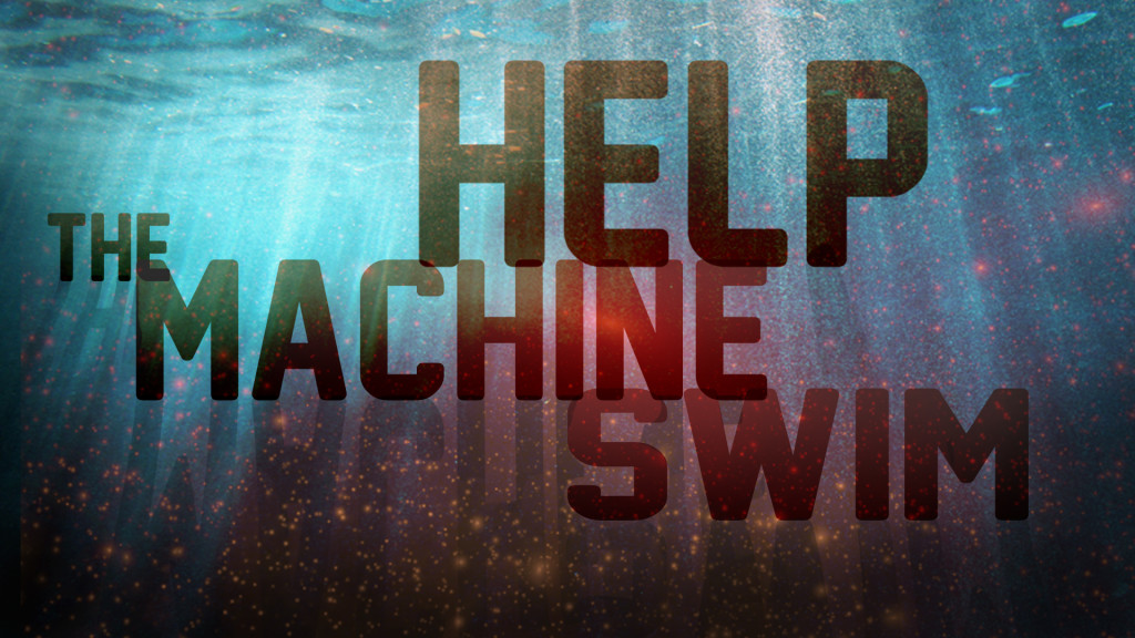 help the machine swim2